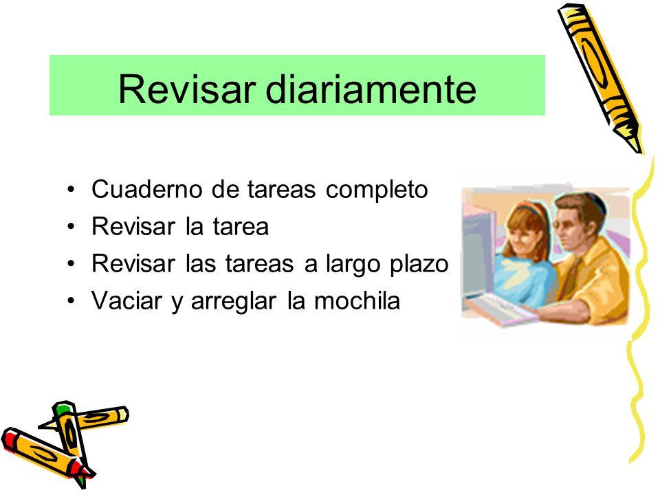 Revisar diariamente Cuaderno de tareas completo Revisar la tarea Revisar las tareas a largo plazo Vaciar y arreglar la mochila