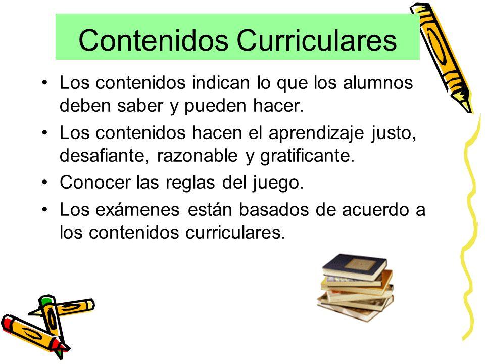 Contenidos Curriculares Los contenidos indican lo que los alumnos deben saber y pueden hacer.