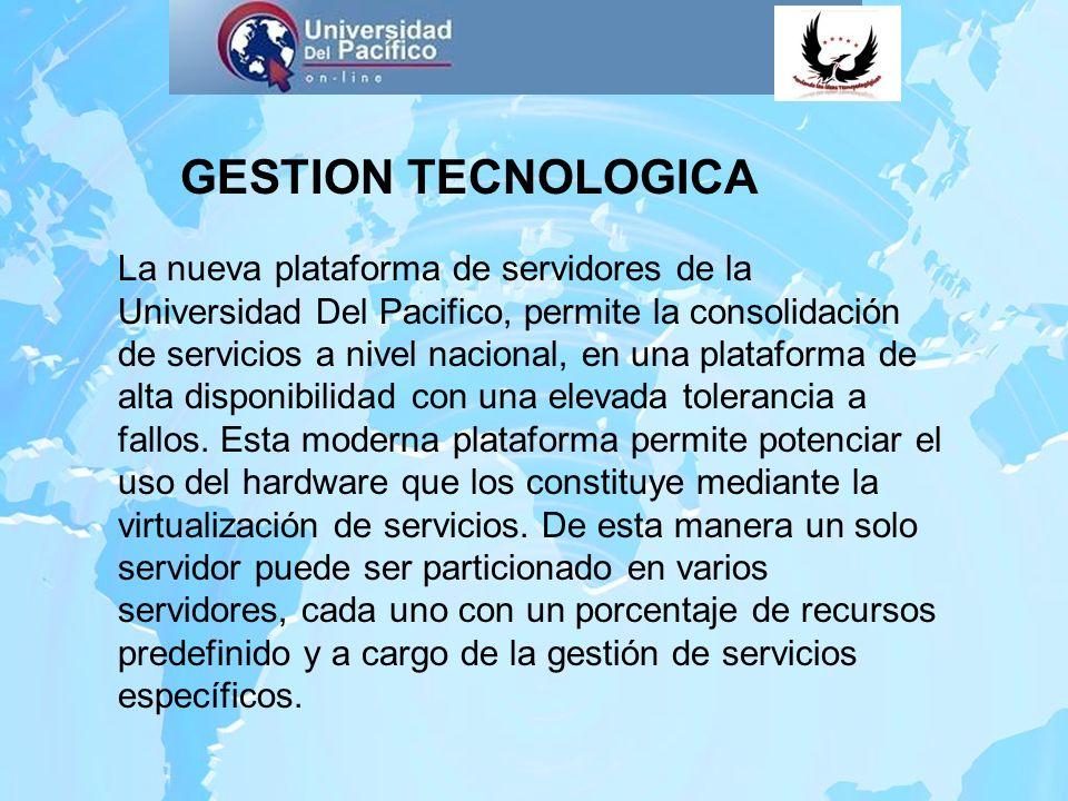 La nueva plataforma de servidores de la Universidad Del Pacifico, permite la consolidación de servicios a nivel nacional, en una plataforma de alta di