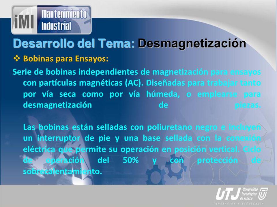 Desarrollo del Tema: Desmagnetización Bobinas para Ensayos: Serie de bobinas independientes de magnetización para ensayos con partículas magnéticas (AC).
