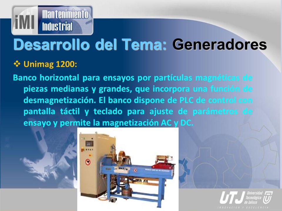 Desarrollo del Tema: Generadores Unimag 1200: Banco horizontal para ensayos por partículas magnéticas de piezas medianas y grandes, que incorpora una función de desmagnetización.