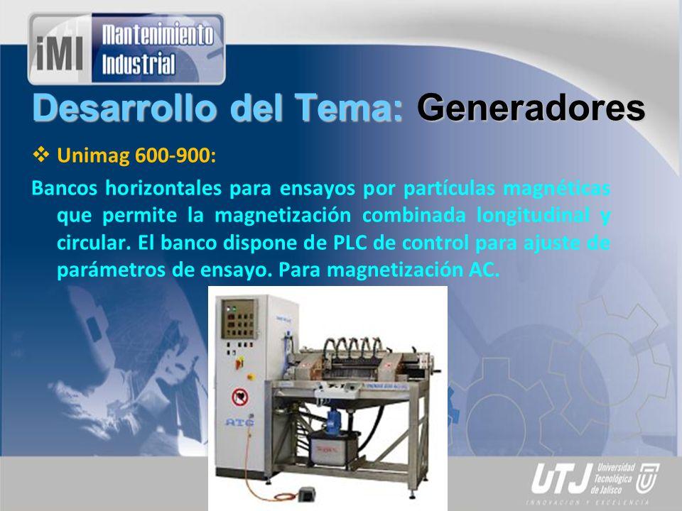 Desarrollo del Tema: Generadores Unimag 600-900: Bancos horizontales para ensayos por partículas magnéticas que permite la magnetización combinada longitudinal y circular.
