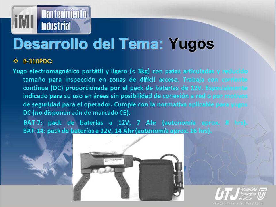 Desarrollo del Tema: Yugos B-310PDC: Yugo electromagnético portátil y ligero (< 3kg) con patas articuladas y reducido tamaño para inspección en zonas de difícil acceso.