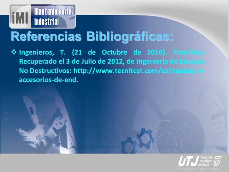 Referencias Bibliográficas: Ingenieros, T.(21 de Octubre de 2010).