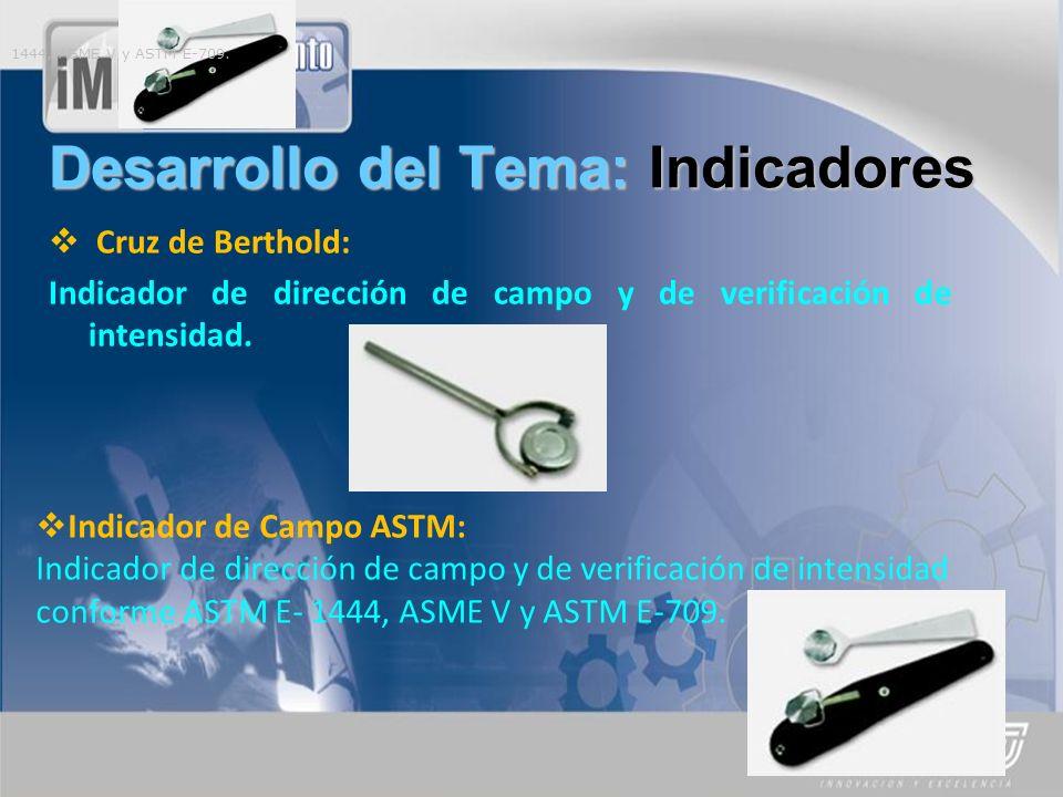 Desarrollo del Tema: Indicadores Cruz de Berthold: Indicador de dirección de campo y de verificación de intensidad.