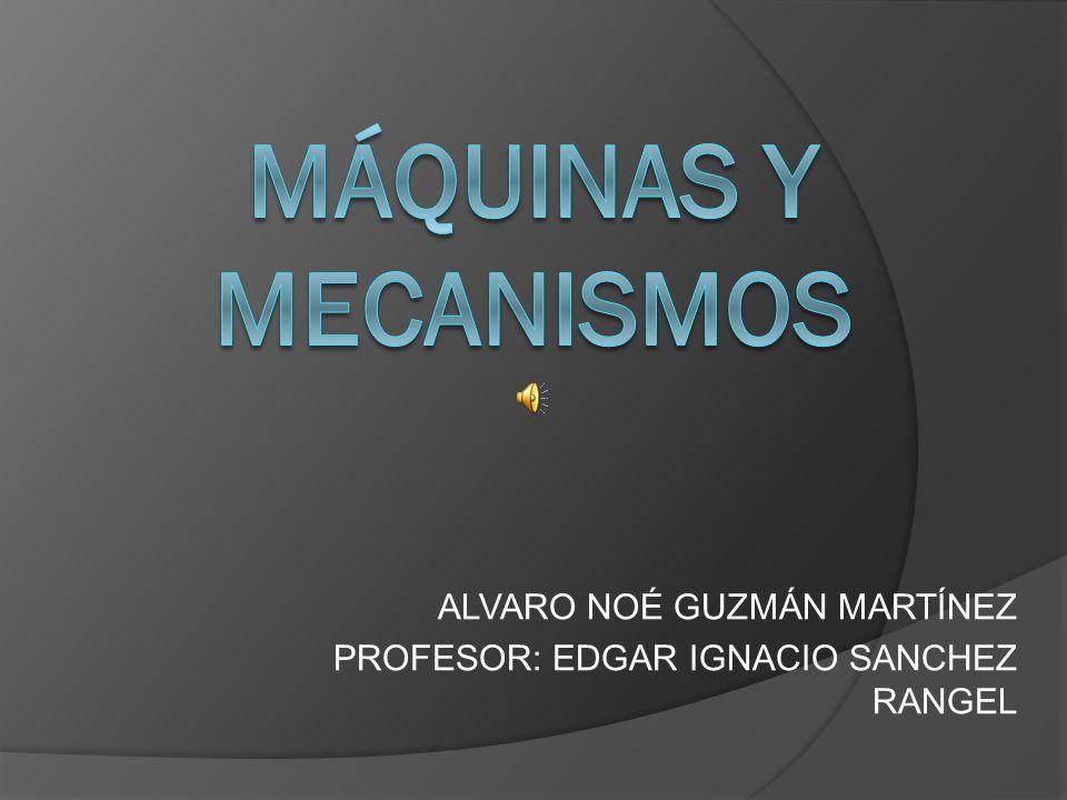 ALVARO NOÉ GUZMÁN MARTÍNEZ PROFESOR: EDGAR IGNACIO SANCHEZ RANGEL