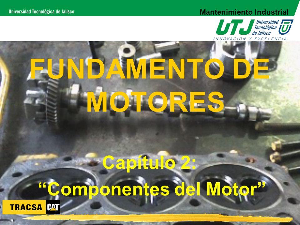 FUNDAMENTO DE MOTORES Capítulo 2: Componentes del Motor Mantenimiento Industrial