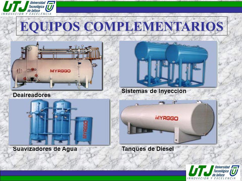 EQUIPOS COMPLEMENTARIOS Deaireadores Sistemas de Inyección Suavizadores de AguaTanques de Diesel