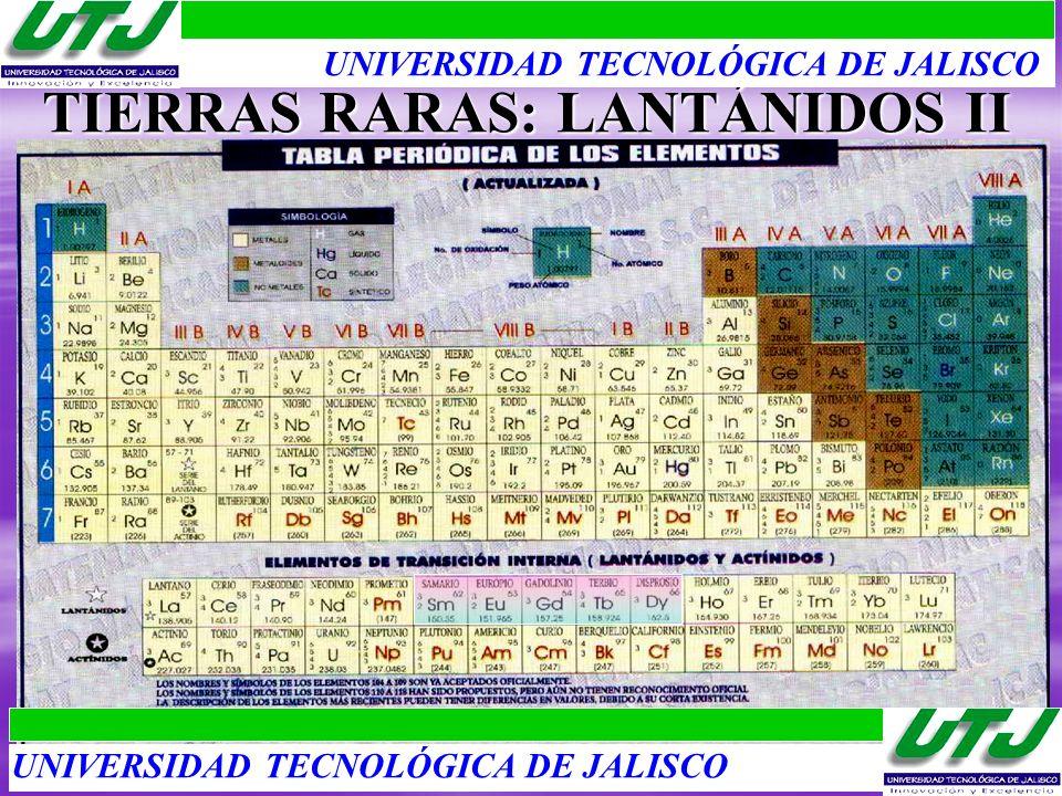 TIERRAS RARAS: LANTÁNIDOS II UNIVERSIDAD TECNOLÓGICA DE JALISCO