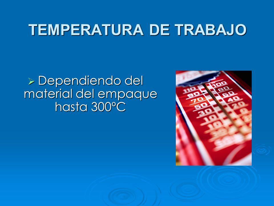 TEMPERATURA DE TRABAJO Dependiendo del material del empaque hasta 300ºC Dependiendo del material del empaque hasta 300ºC