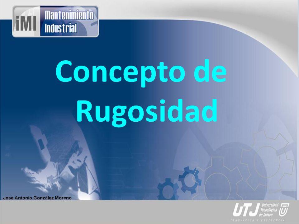 Concepto de Rugosidad José Antonio González Moreno