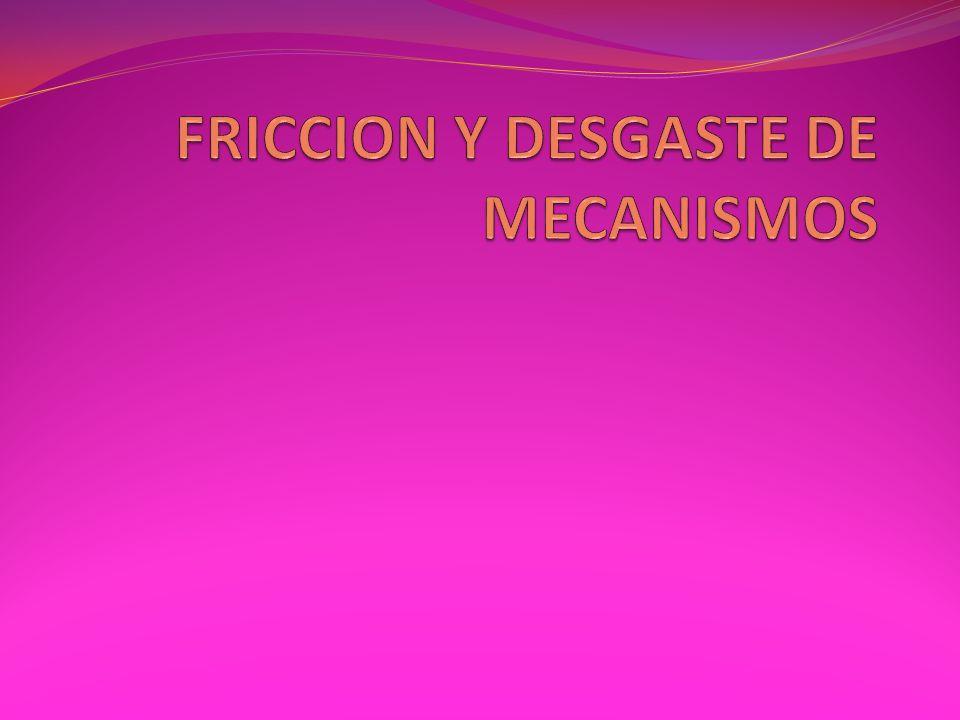 FRICCION Se define como fuerza de rozamiento o fuerza de fricción entre dos superficies en contacto a la fuerza que se opone al movimiento de una superficie sobre la otra (fuerza de fricción dinámica) o a la fuerza que se opone al inicio del movimiento (fuerza de fricción estática)....