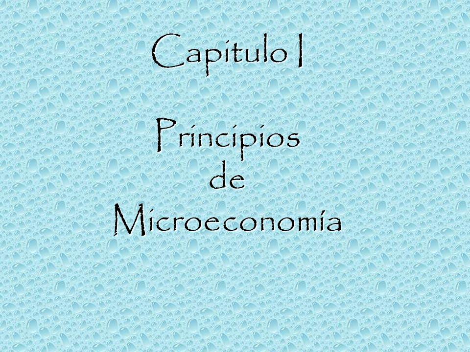 Capitulo I PrincipiosdeMicroeconomía