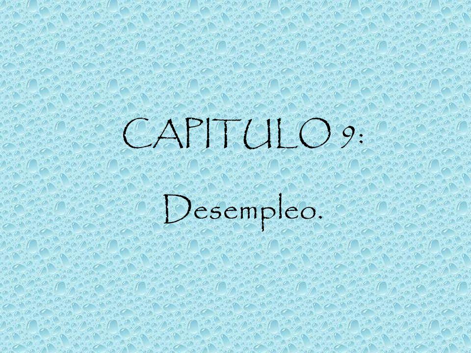 CAPITULO 9: Desempleo.