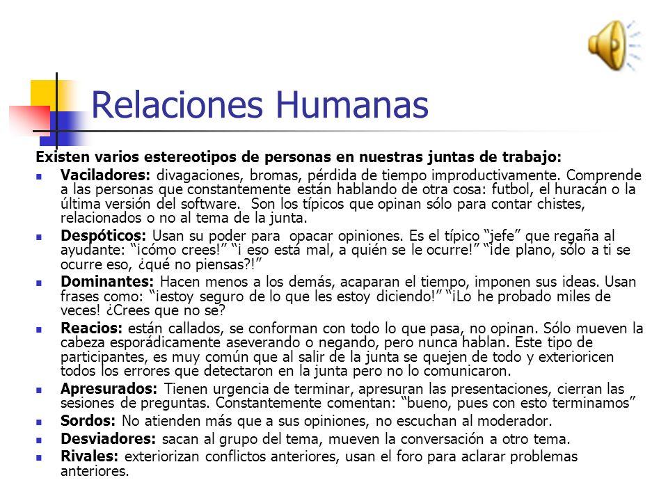 Relaciones Humanas REUNIONES DE TRABAJO: Actividades después a la reunión Envió de minuta a asistentes y no asistentes (para evitar olvidos o mal-ente