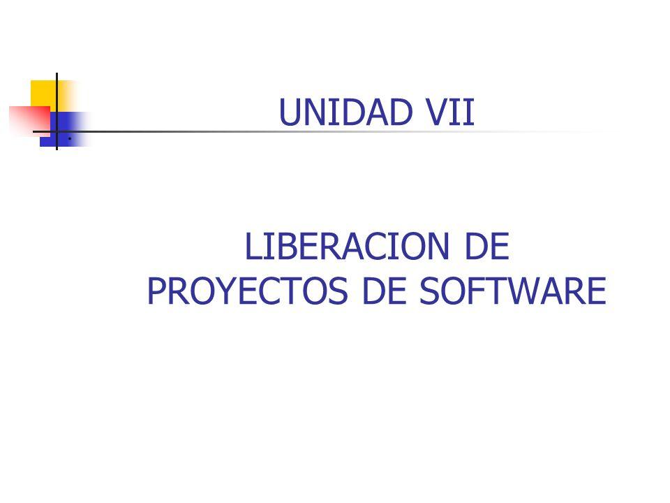 . UNIDAD VII LIBERACION DE PROYECTOS DE SOFTWARE
