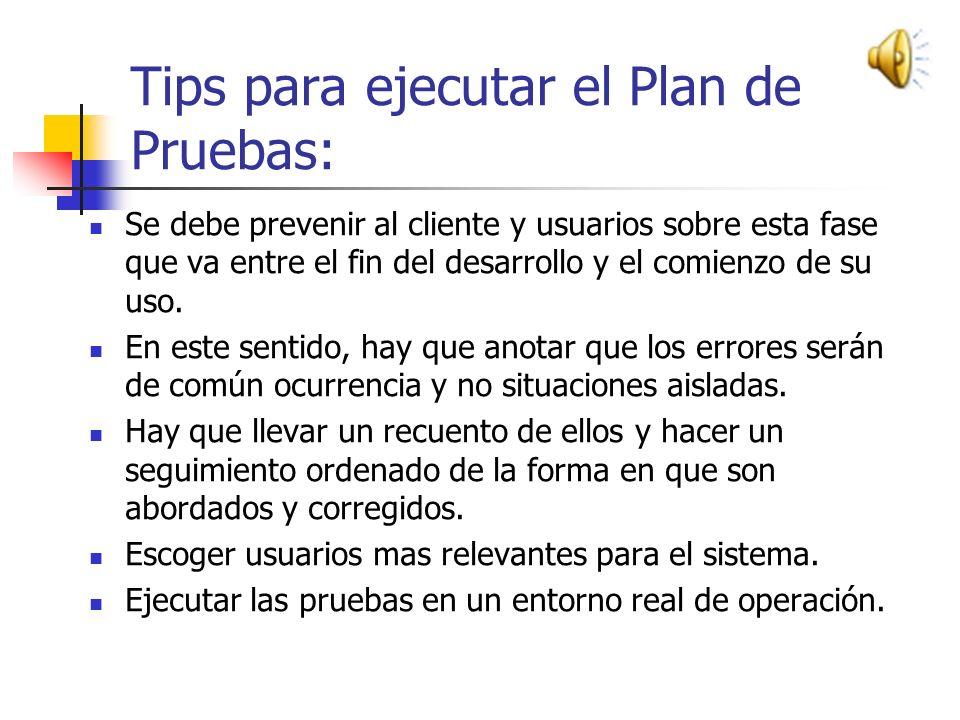 Ejecución del Plan de Prueba (Ejemplo) Clave: F1 Fecha / Hora: 14/11/2008; 11:00 – 12:00 Evaluador: Secretarias: Lourdes Ojeda y Blanquita Ejecutor: J