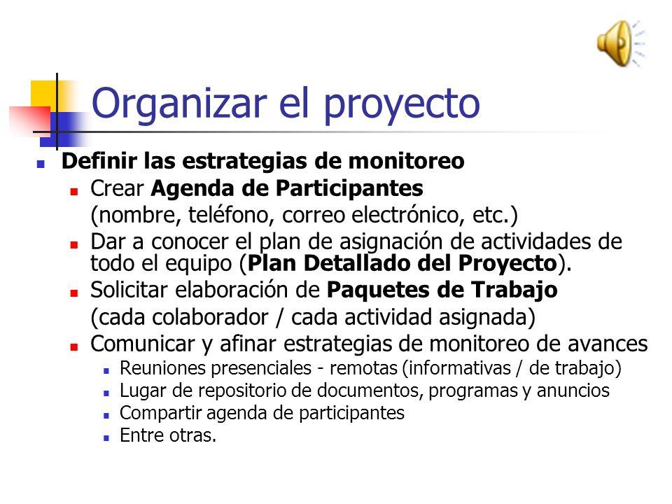 Organizar el proyecto Adquirir Recursos Antes de comenzar con el proyecto se debe obtener el recurso económico, materiales y equipo necesario que gara