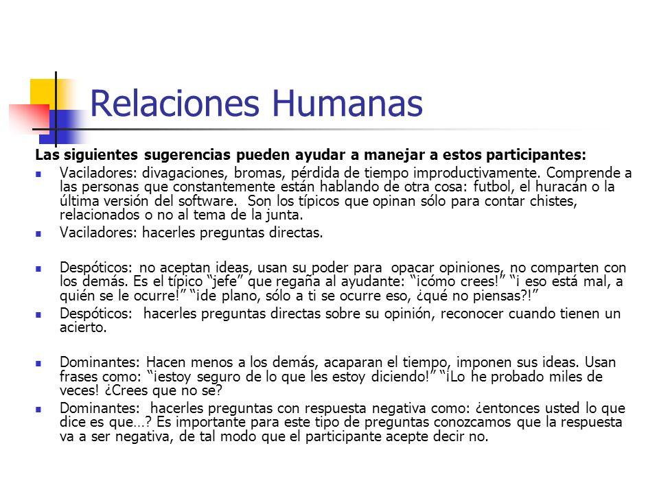 Relaciones Humanas Las siguientes sugerencias pueden ayudar a manejar a estos participantes: Vaciladores: divagaciones, bromas, pérdida de tiempo impr