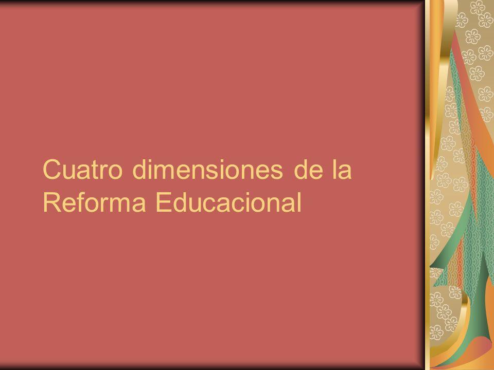 Cuatro dimensiones de la Reforma Educacional