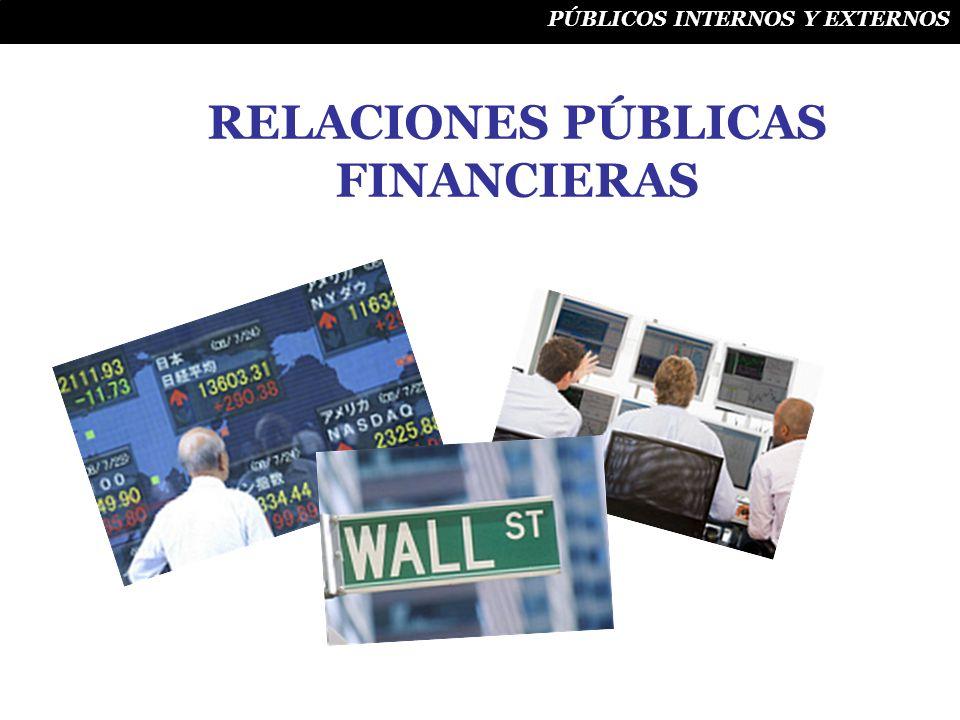 PÚBLICOS INTERNOS Y EXTERNOS RELACIONES PÚBLICAS FINANCIERAS