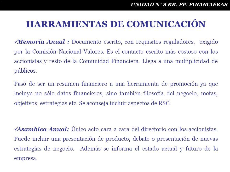 UNIDAD N° 8 RR. PP. FINANCIERAS HARRAMIENTAS DE COMUNICACIÓN Memoria Anual : Documento escrito, con requisitos reguladores, exigido por la Comisión Na