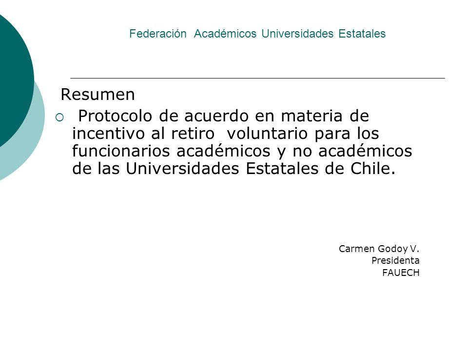 Federación Académicos Universidades Estatales I) Bono incentivo al retiro voluntario para los funcionarios académicos y no académicos de las Universidades Estatales de Chile.