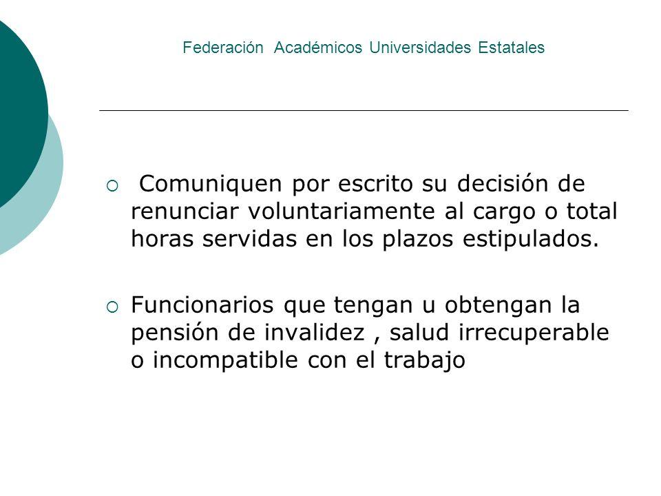 Federación Académicos Universidades Estatales Beneficio Un mes de remuneraciones por cada año de servicio con tope de 11 meses.