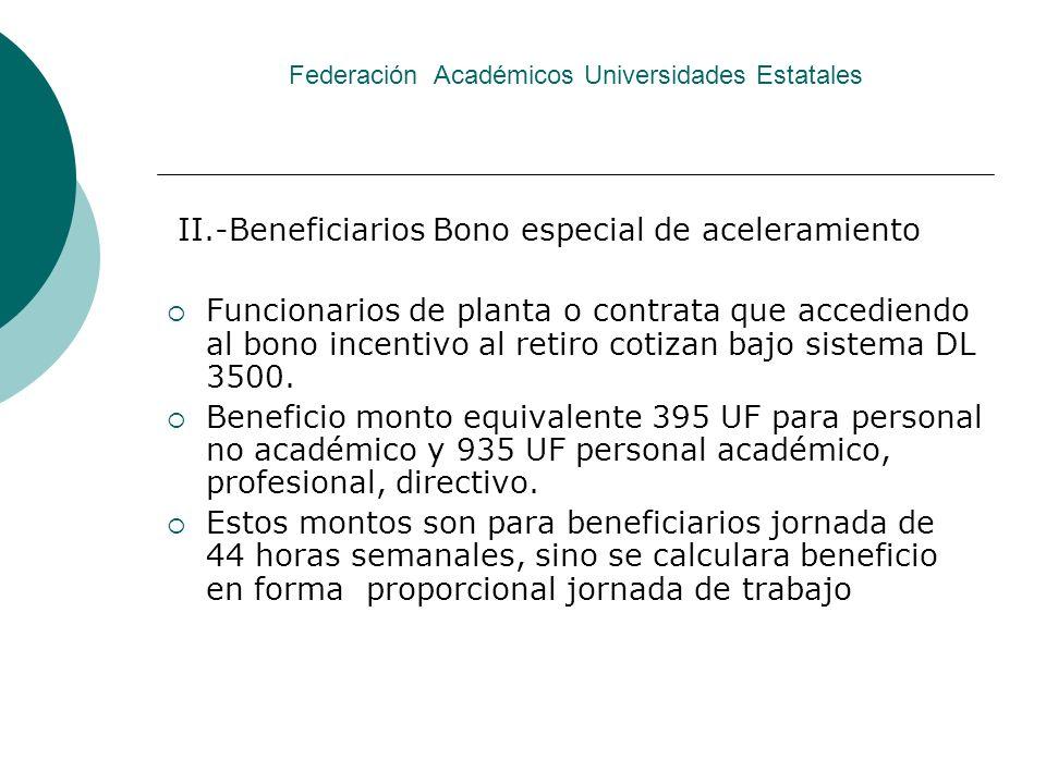 Federación Académicos Universidades Estatales Rectores podrán acceder a este beneficio solo al termino de su mandato, si cumplen con los requisitos establecidos en ambos casos.