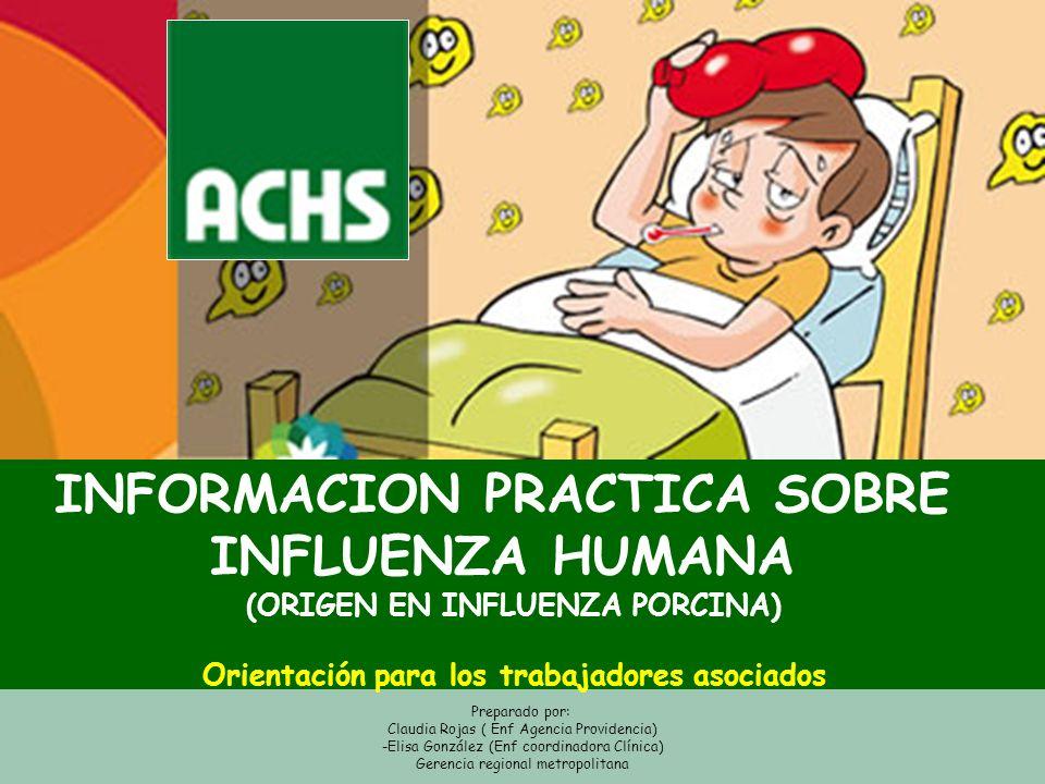Preparado por: Claudia Rojas ( Enf Agencia Providencia) -Elisa González (Enf coordinadora Clínica) Gerencia regional metropolitana INFORMACION PRACTIC