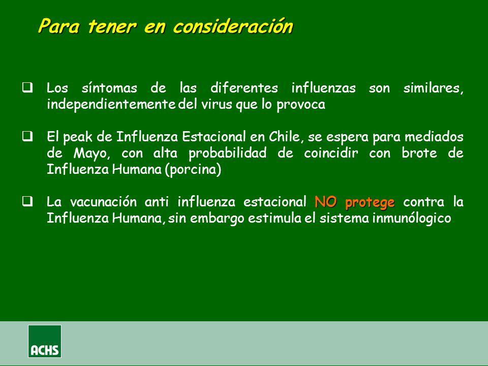 Para tener en consideración Los síntomas de las diferentes influenzas son similares, independientemente del virus que lo provoca El peak de Influenza