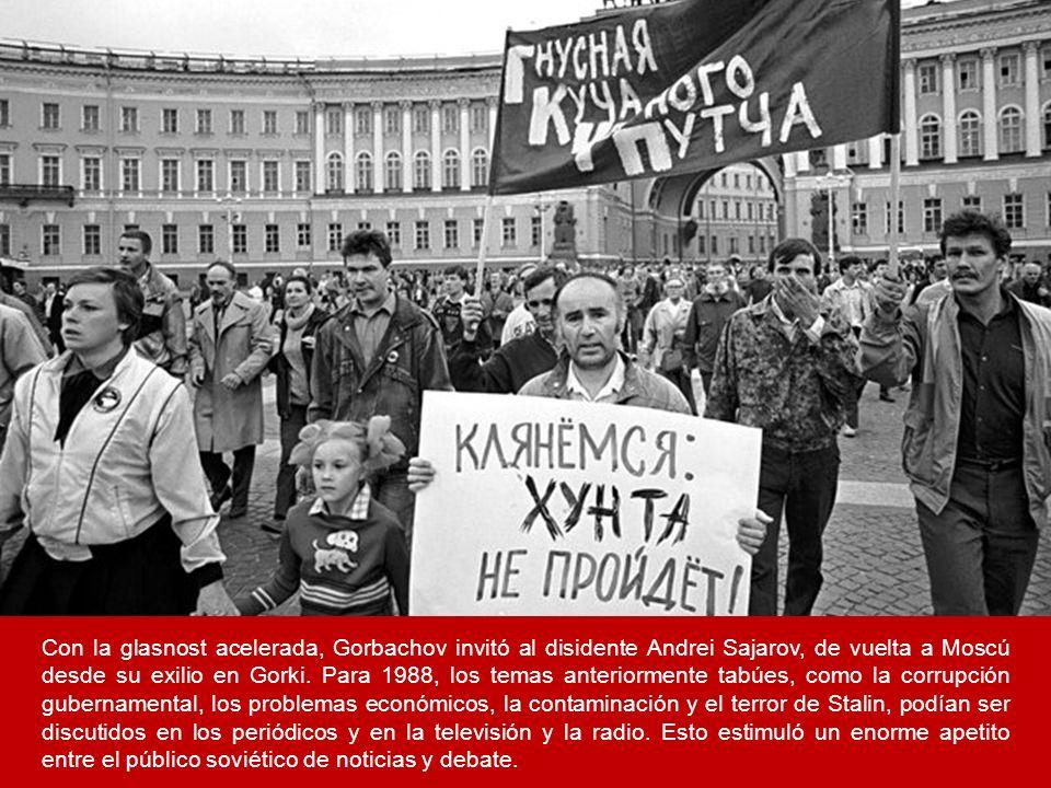 Con la glasnost acelerada, Gorbachov invitó al disidente Andrei Sajarov, de vuelta a Moscú desde su exilio en Gorki. Para 1988, los temas anteriorment