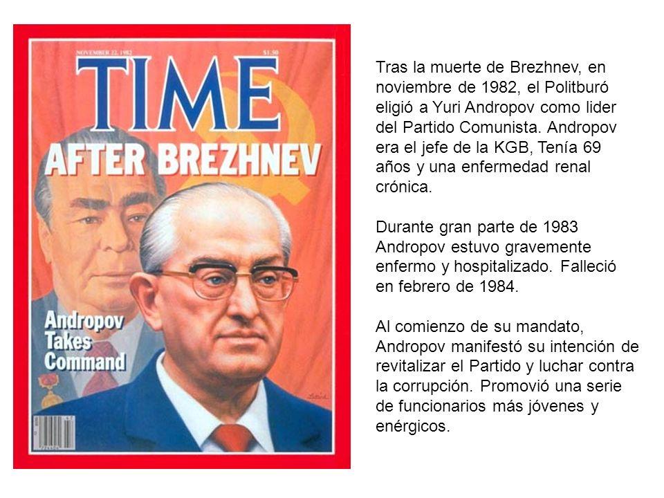 Tras la muerte de Brezhnev, en noviembre de 1982, el Politburó eligió a Yuri Andropov como lider del Partido Comunista. Andropov era el jefe de la KGB