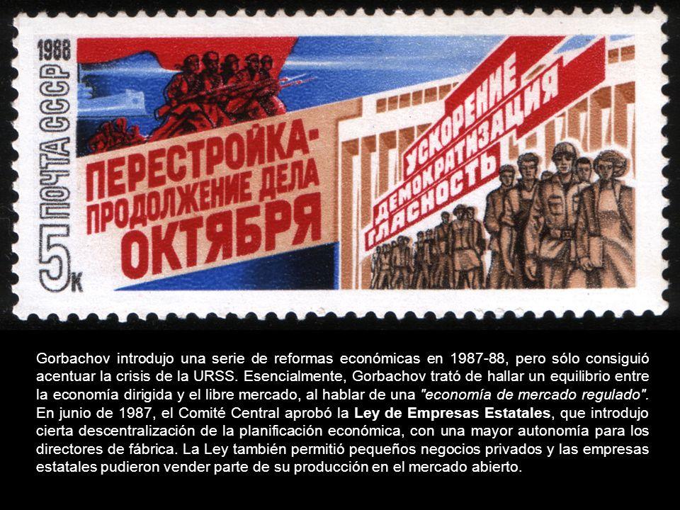 Gorbachov introdujo una serie de reformas económicas en 1987-88, pero sólo consiguió acentuar la crisis de la URSS. Esencialmente, Gorbachov trató de