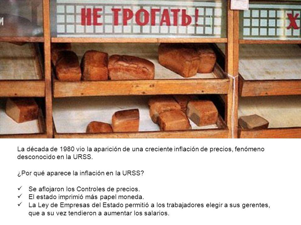La década de 1980 vio la aparición de una creciente inflación de precios, fenómeno desconocido en la URSS. ¿Por qué aparece la inflación en la URSS? S