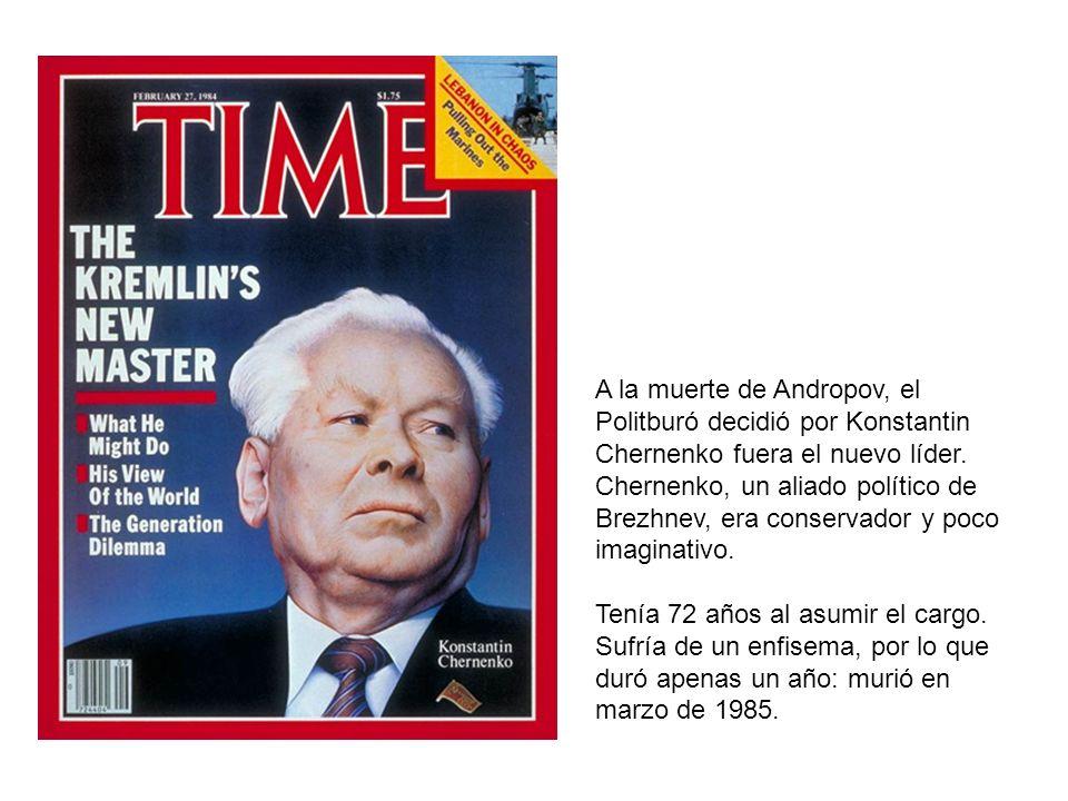 A la muerte de Andropov, el Politburó decidió por Konstantin Chernenko fuera el nuevo líder. Chernenko, un aliado político de Brezhnev, era conservado