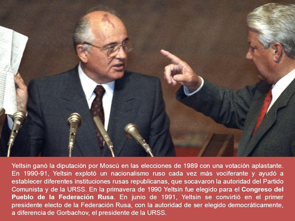Yeltsin ganó la diputación por Moscú en las elecciones de 1989 con una votación aplastante. En 1990-91, Yeltsin explotó un nacionalismo ruso cada vez