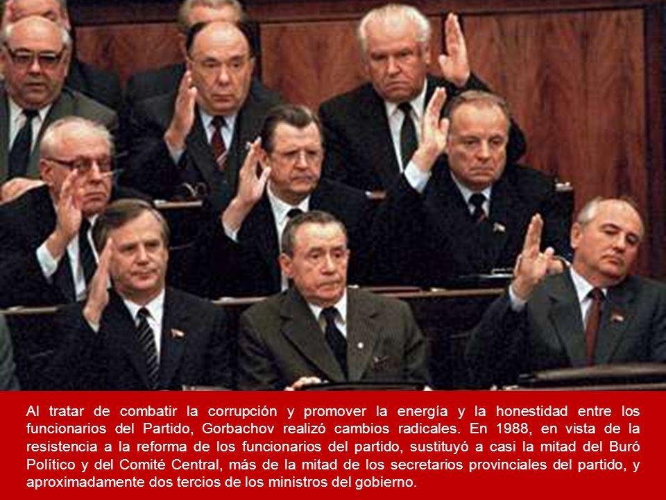 Al tratar de combatir la corrupción y promover la energía y la honestidad entre los funcionarios del Partido, Gorbachov realizó cambios radicales. En
