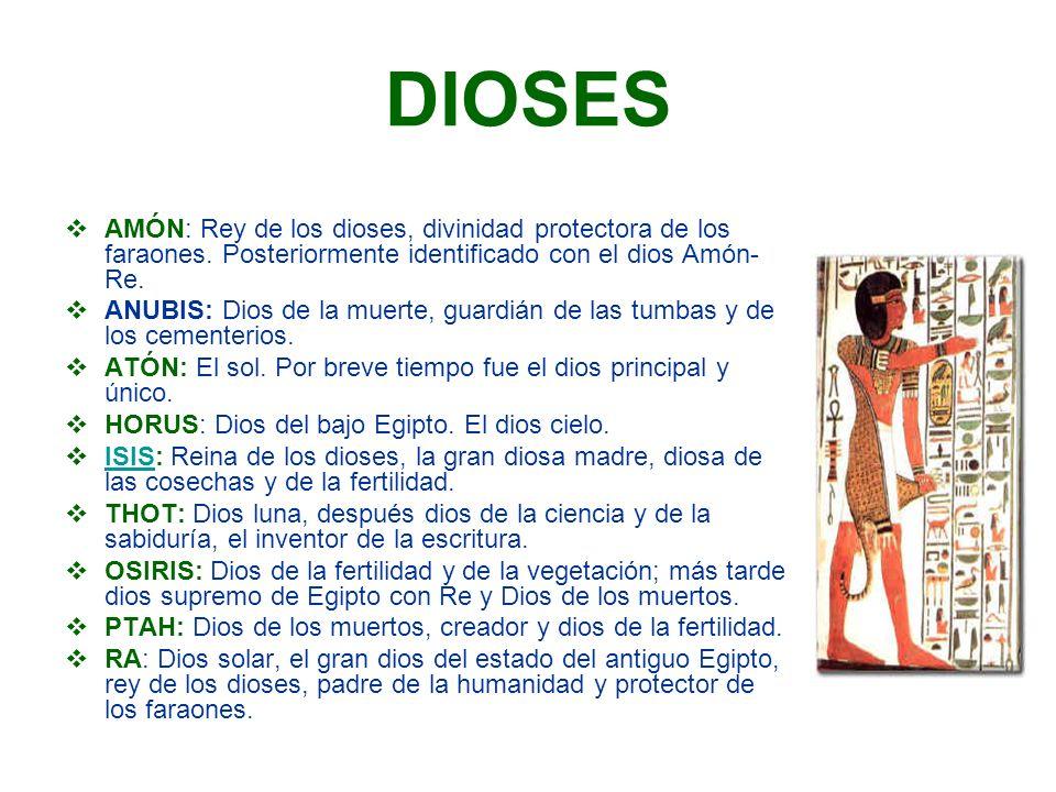 DIOSES AMÓN: Rey de los dioses, divinidad protectora de los faraones. Posteriormente identificado con el dios Amón- Re. ANUBIS: Dios de la muerte, gua
