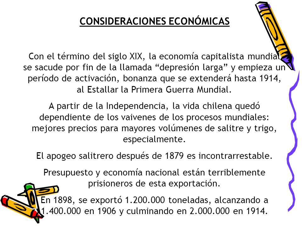 CONSIDERACIONES ECONÓMICAS Con el término del siglo XIX, la economía capitalista mundial se sacude por fin de la llamada depresión larga y empieza un