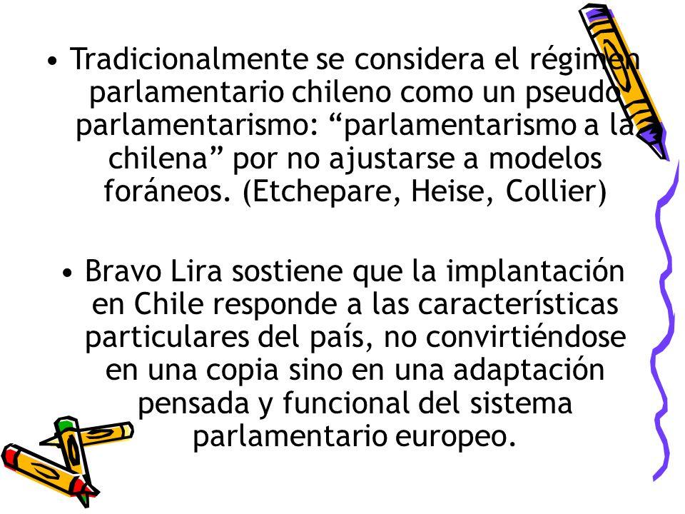 Tradicionalmente se considera el régimen parlamentario chileno como un pseudo parlamentarismo: parlamentarismo a la chilena por no ajustarse a modelos