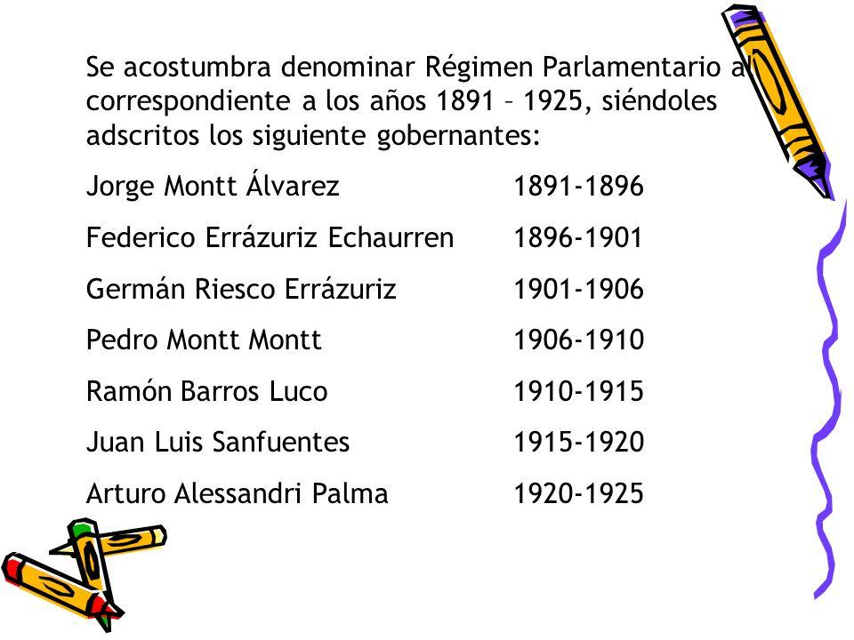 Se acostumbra denominar Régimen Parlamentario al correspondiente a los años 1891 – 1925, siéndoles adscritos los siguiente gobernantes: Jorge Montt Ál