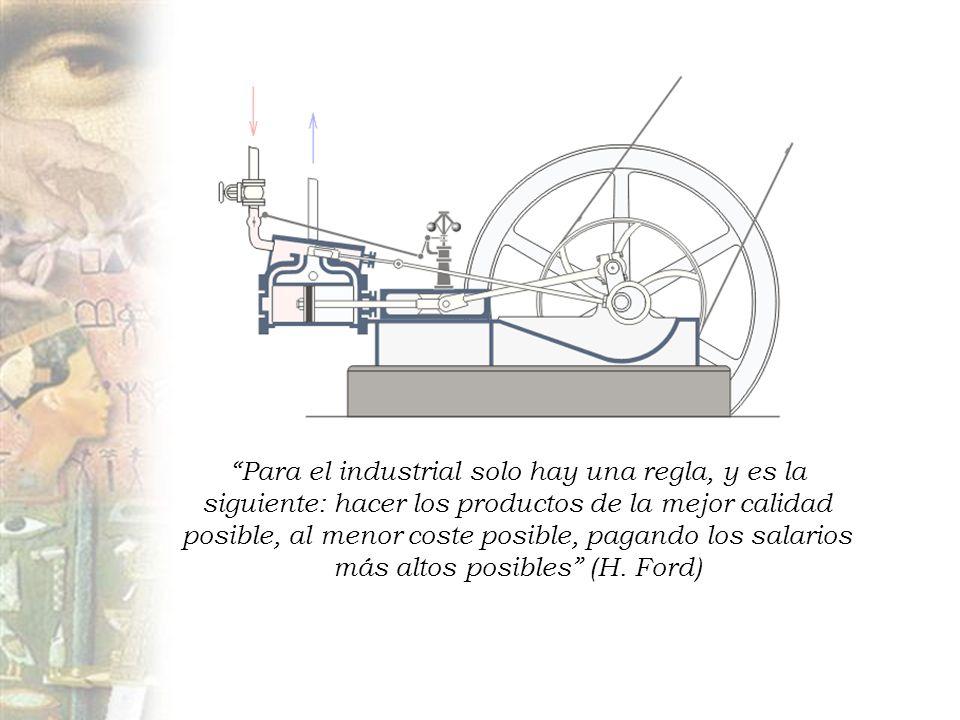 Para el industrial solo hay una regla, y es la siguiente: hacer los productos de la mejor calidad posible, al menor coste posible, pagando los salario