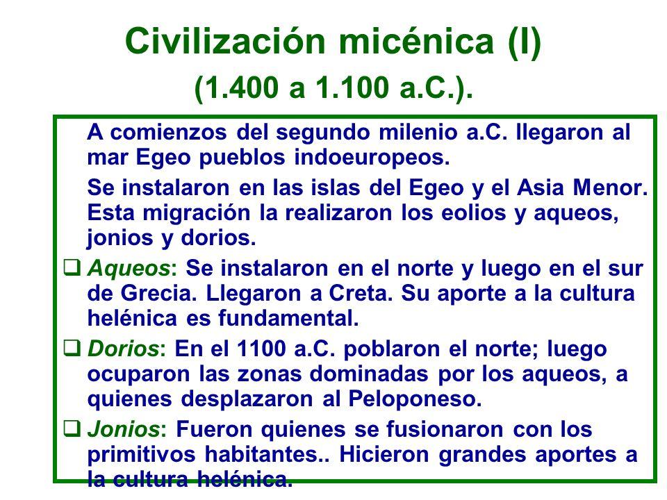 La cultura micénica Los aqueos constituyen un pueblo guerrero.