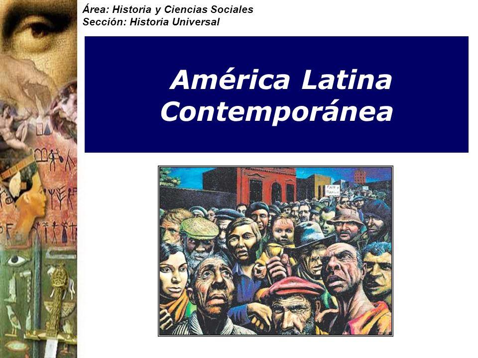 Área: Historia y Ciencias Sociales Sección: Historia Universal América Latina Contemporánea