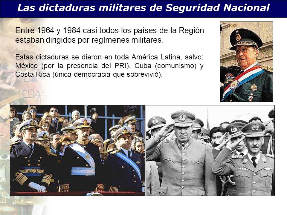 Las dictaduras militares de Seguridad Nacional Entre 1964 y 1984 casi todos los países de la Región estaban dirigidos por regímenes militares. Estas d