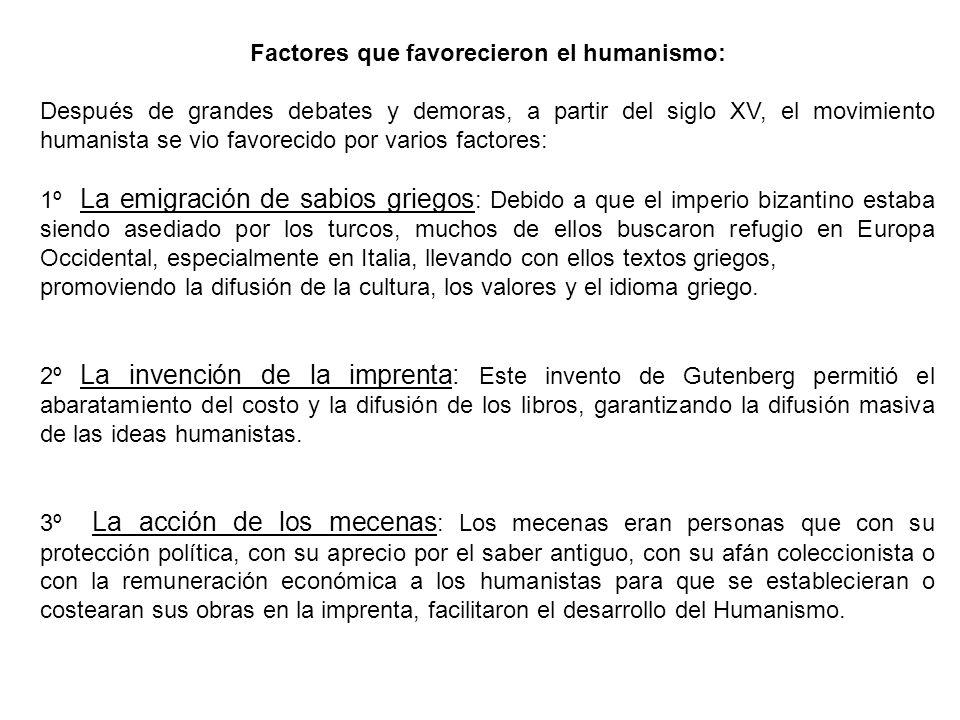 Factores que favorecieron el humanismo: Después de grandes debates y demoras, a partir del siglo XV, el movimiento humanista se vio favorecido por var