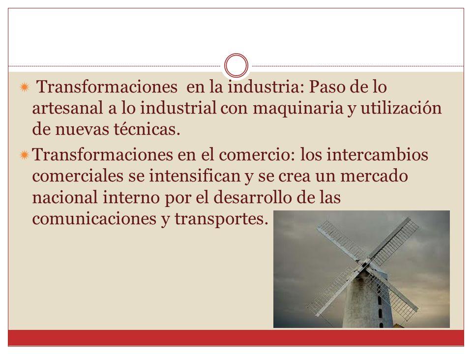 Económicas: - Economía industrial sustituye a la agraria.