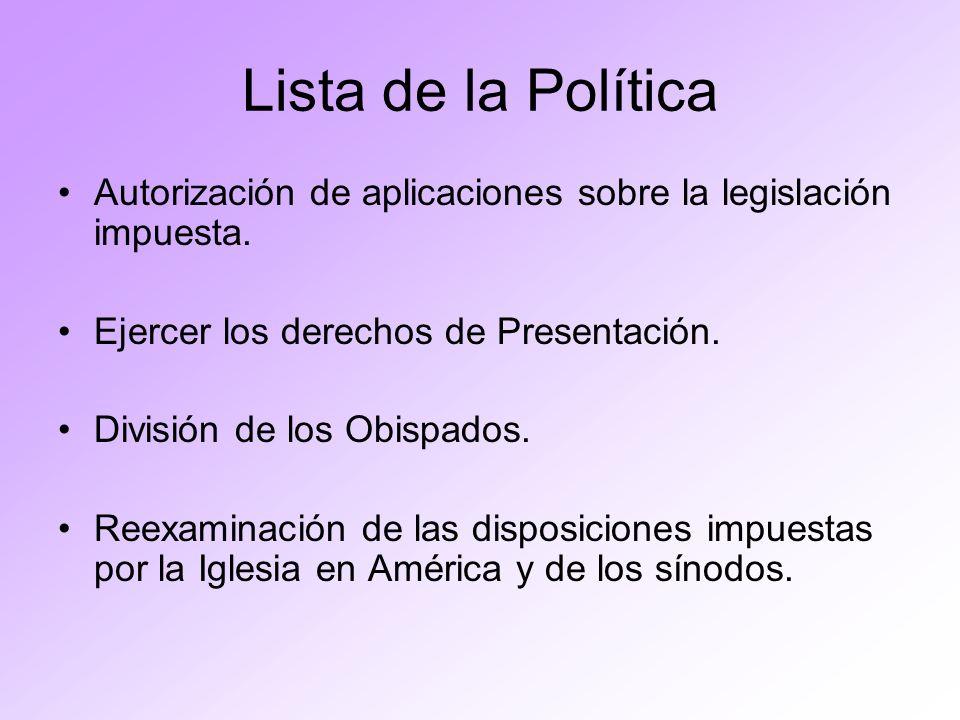 Lista de la Política Autorización de aplicaciones sobre la legislación impuesta. Ejercer los derechos de Presentación. División de los Obispados. Reex