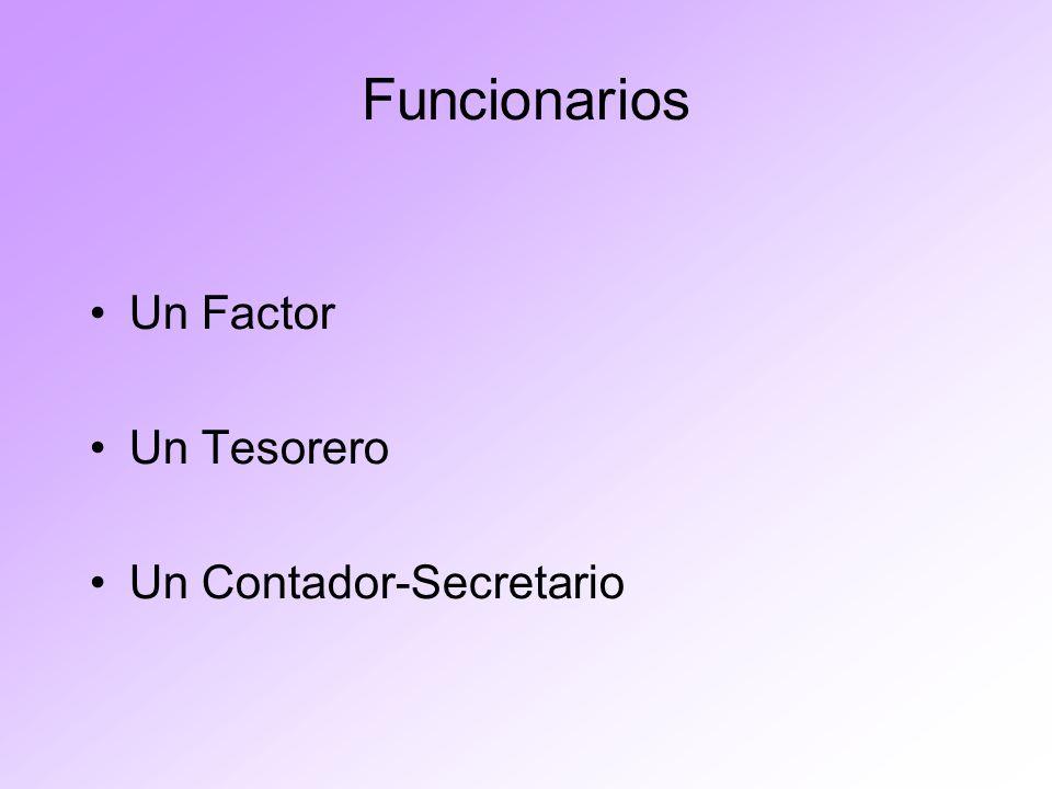Funcionarios Un Factor Un Tesorero Un Contador-Secretario